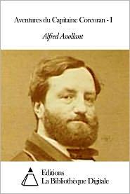 Alfred Assollant - Aventures du Capitaine Corcoran - I