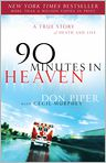 Book Cover Image. Title: 90 Minutes in Heaven:  A True Story of Death & Life, Author: by Don Piper