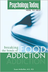 M.S., R.D.  Susan S. D. McQuillan - Psychology Today: Breaking the Bonds of Food Addiction