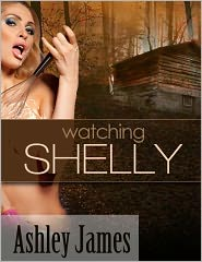 Ashley James - Watching Shelly (Peeping Tom Erotica)