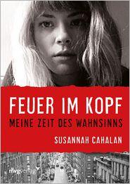 Susannah Cahalan - Feuer im Kopf : Meine Zeit des Wahnsinns
