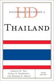 Gerald W. Fry, Harold E. Smith  Gayla S. Nieminen - Historical Dictionary of Thailand