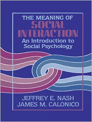 Jeffrey E. Nash  James M. Calonico - The Meaning of Social Interaction