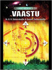 N.H Sahasrabudhe  &  Gautami N Sahasrabudhe - Cosmic Science Of Vaastu