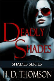 H. D. Thomson - Deadly Shades: A Short Story