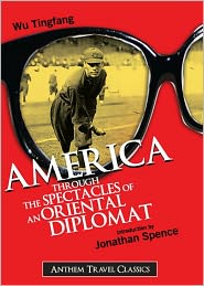 BDP (Editor) - America, Through the Spectacles of an Oriental Diplomat: A Travel, Non-fiction Classic By Wu Tingfan! AAA+++