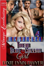 Dixie Lynn Dwyer - The American Soldier Collection 4: Their Blue-Collar Girl