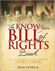 Sean Patrick - The Know Your Bill of Rights Book