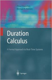 Duration Calculus: A Formal Approach to...