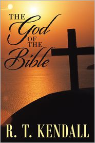 R. T. Kendall - The God of the Bible