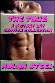 Nolan Steel - The Complete Tour - A Gay Erotica Collection
