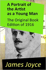 James Joyce - A Portrait of the Artist as a Young Man - The Original Book Edition of 1916
