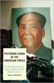 David D. Perlmutter - Picturing China in the American Press