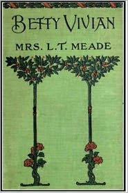 L. T. Meade - Betty Vivian