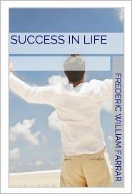 Frederic William Farrar - Success in Life