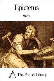 Epictetus - Works of Epictetus