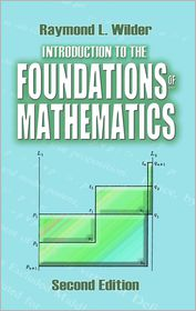 Raymond L. Wilder - Introduction to the Foundations of Mathematics