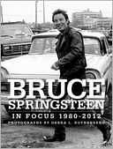 Bruce Springsteen In Focus 1980 - 2012