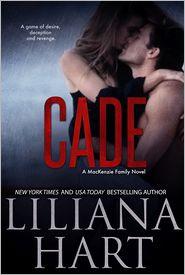 Liliana Hart - Cade: A MacKenzie Novel
