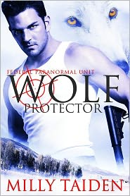 Milly Taiden - Wolf Protector (Federal Paranormal Unit - Book 1)