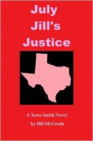 Bill McGrath - July Jill's Justice: A Xara Smith Mystery