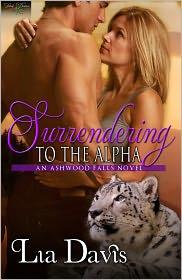 Lia Davis - Surrendering to the Alpha