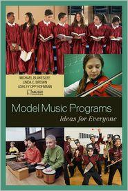 Model Music Programs: Ideas for Everyon...
