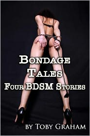 Toby Graham - Bondage Tales - Four BDSM Stories