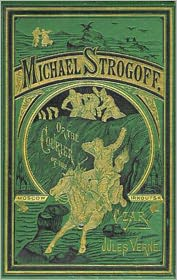 Jules Verne - Michael Strogoff,or the Courier of the Czar