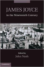 John Nash - James Joyce in the Nineteenth Century