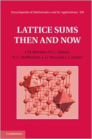 J. G. Wan, J. M. Borwein, M. L. Glasser, R. C. McPhedran  I. J. Zucker - Lattice Sums Then and Now