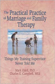 Lorna L Hecker, Mark O'Dell, Terry S Trepper  Charles E Campbell - The Practical Practice of Marriage and Family Therapy