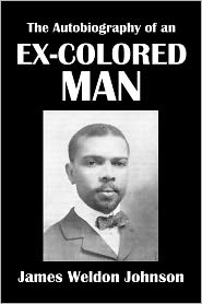 James Weldon Johnson - The Autobiography of an Ex-Colored Man by James Weldon Johnson