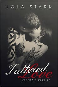 Lola Stark - Tattered Love (Needle's Kiss, #1)