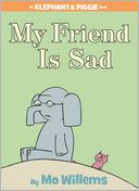 My Friend Is Sad (Elephant and Piggie Series)