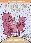 Book Cover Image. Title: Happy Pig Day! (An Elephant and Piggie Book), Author: by Mo Willems