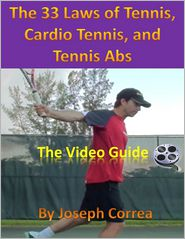 Joseph Correa - The 33 Laws of Tennis, Cardio Tennis, and Tennis Abs: The Video Guide