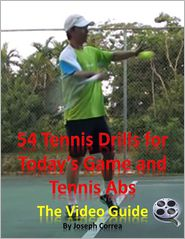 Joseph Correa - 54 Tennis Drills for Today's Game and Tennis Abs