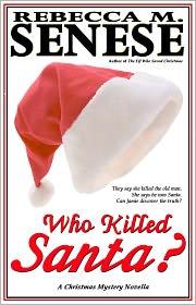 Rebecca M. Senese - Who Killed Santa? A Christmas Mystery Novella