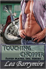 Lea Barrymire - Touching Chopper: Fated Mates, Inc.