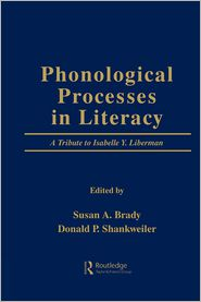 Susan A. Brady  Donald P. Shankweiler - Phonological Processes in Literacy