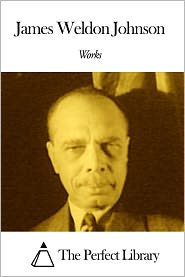 James Weldon Johnson - Works of James Weldon Johnson