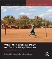 Kausik Bandyopadhyay - WHY MINORITIES PLAY OR DON'T PLAY S