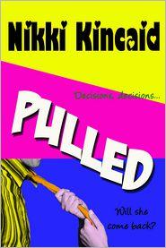 Nikki Kincaid - Pulled