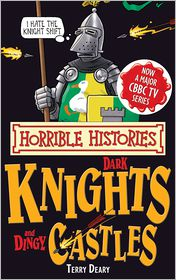 Terry Deary - Horrible Histories Special: Dark Knights and Dingy Castles