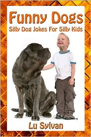 Lu Sylvan - Funny Dogs (Silly Dog Jokes For Silly Kids)