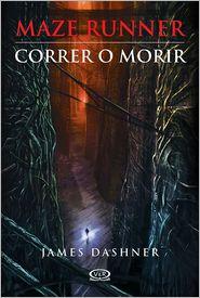 James Dashner - Correr o morir (The Maze Runner)
