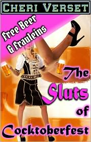 Cheri Verset - The Sluts of Cocktoberfest - Free Beer and Frauleins (orgy group sex)