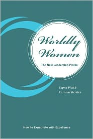 Sapna Welsh and Caroline Kersten - Worldly Women - The New Leadership Profile