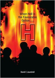 David C Jaundrell - H When Hell is the favourable option